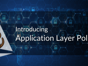 Introducing: Application Layer Policy